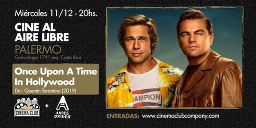 Cine al Aire Libre: HABIA UNA VEZ EN HOLLYWOOD (2019) - Miercoles 11/12