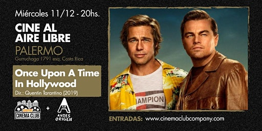 Cine al Aire Libre: HABIA UNA VEZ EN HOLLYWOOD (2019) - Miercoles 18/12