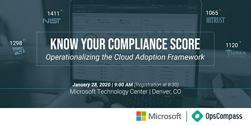 Know Your Compliance Score: Operationalizing the Cloud Adoption Framework - Denver, CO