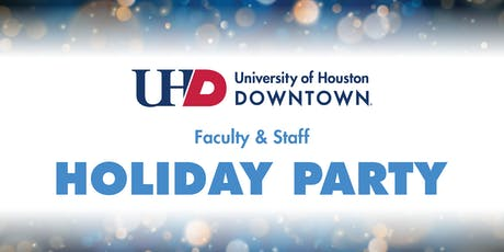 UHD 2019 Faculty & Staff Holiday Party  tickets