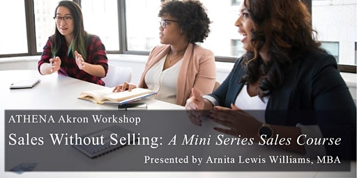 ATHENA Akron After Hours Workshop: Sales Without Selling