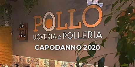 Capodanno 2020 POLLO Uoveria e Polleria - 0698875854 biglietti