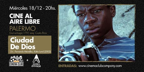 Cine al Aire Libre: CIUDAD DE DIOS (2002) - Miercoles 18/12 entradas
