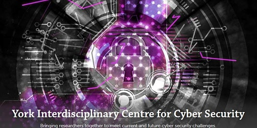 York Interdisciplinary Centre for Cyber Security - Inaugural Event