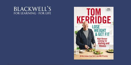 Lose Weight and Get Fit. An Evening with Tom Kerridge. tickets