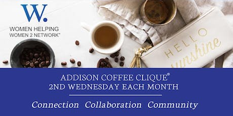 Women Helping Women 2 Network Coffee Clique ® - Addison tickets