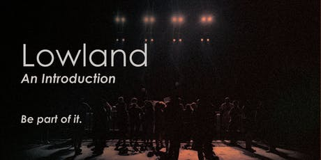 Lowland: An Introduction tickets