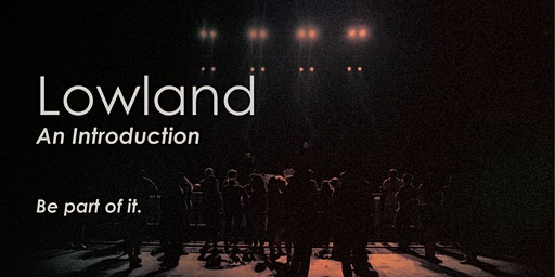 Lowland: An Introduction