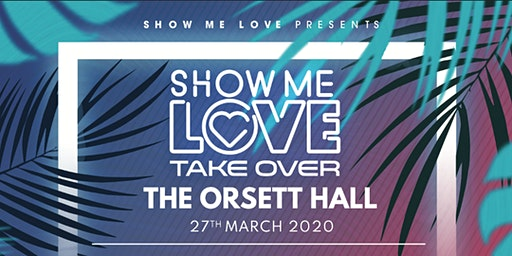 Show Me Love - The Orsett Hall