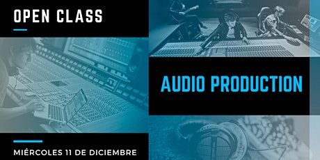 Open Class: Audio Production entradas
