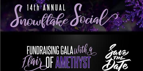 """""""A Touch of Amethyst"""" Snowflake Social Gala tickets"""