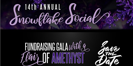 """A Touch of Amethyst"" Snowflake Social Gala tickets"