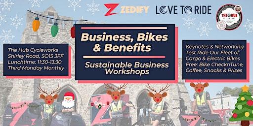 Business, Bikes & Benefits - Xmas Special Dec 16th