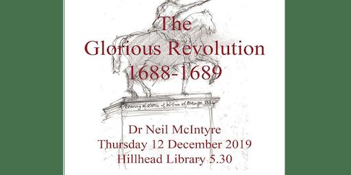 The Glorious Revolution 1688 - 1689