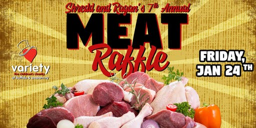 Shredd and Ragan's 7th Annual Meat Raffle!