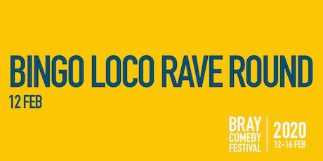Bingo Loco Rave Round tickets