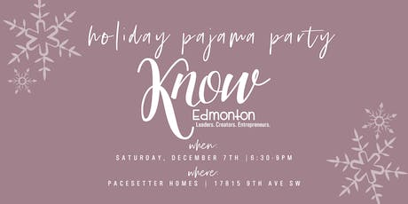 KNOW Edmonton Holiday PJ Party tickets