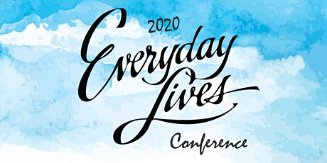 2020 Everyday Lives Conference tickets
