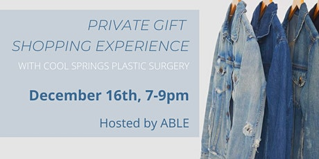 Private Gift Shopping Experience  @ ABLE tickets