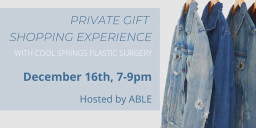 Private Gift Shopping Experience  @ ABLE