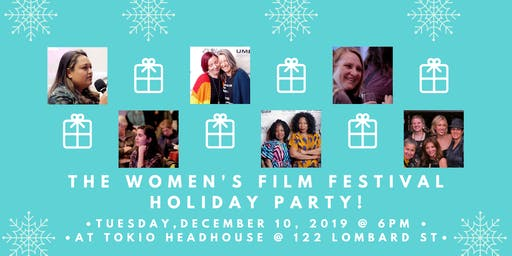 The Women's Film Festival 2019 Holiday Party!