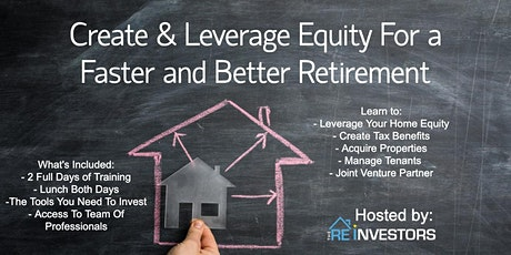 Create and Leverage Equity For A Faster/Better Retirement in 2020 - The REINVESTORS  tickets