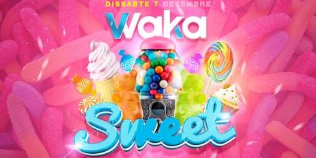 [EXPRESS] SWEET WAKA - DISSABTE 07/12/2019 entradas