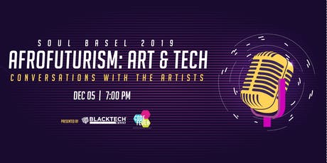 Afrofuturism: Art & Tech Conversations with the Artists tickets