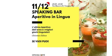 Speaking Bar - aperitivo linguistico di Natale biglietti