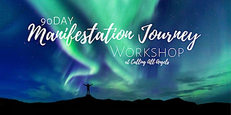 90 Day Manifestation & Creation Journey Workshop tickets