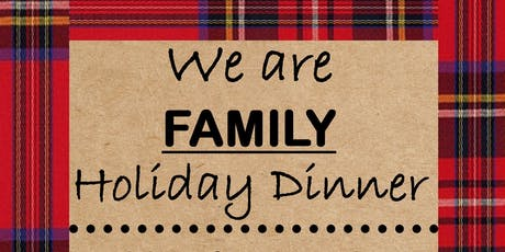 We are Family Holiday Dinner tickets