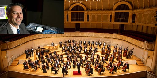 Orchestral Music Recording with Charlie Post, Recording Engineer of the Chicago Symphony Orchestra