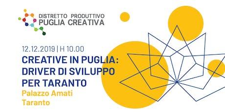 Creative in Puglia: Driver di sviluppo per Taranto - 12/12/19 h. 10 tickets