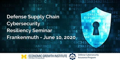 Defense Supply Chain Cybersecurity Resiliency  Seminar - Frankenmuth, MI