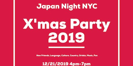 -X'mas Party 2019- Japan→NYC tickets