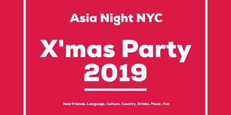-X'mas Party 2019- Asia→NYC tickets