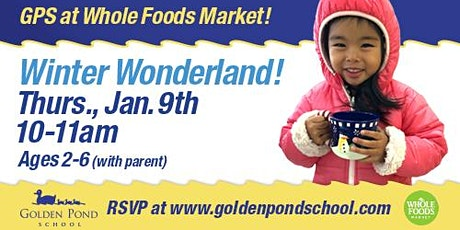 Golden Pond School at Whole Foods Market! tickets
