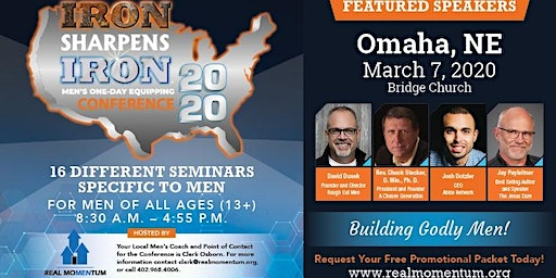 2020  Iron Sharpens Iron Men's Equipping Conference Omaha, NE