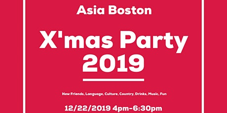 -X'mas Party 2019- Asia→Boston tickets
