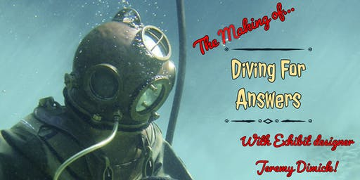 """Making of """"Diving for Answers"""" with Exhibit Designer Jeremy Dimick!"""