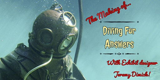 "Making of ""Diving for Answers"" with Exhibit Designer Jeremy Dimick!"