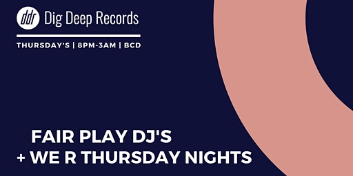 Fair Play DJs - We R Thursday Nights