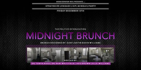 "The Politics of Education ""The Midnight Brunch Series"" tickets"