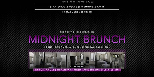 """The Politics of Education """"The Midnight Brunch Series"""""""
