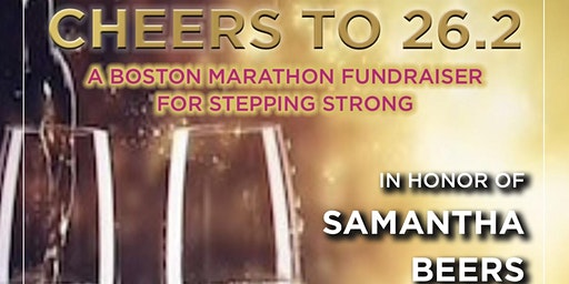 Cheers to 26.2 ~ A Boston Marathon Fundraiser for Stepping Strong in Honor of Samantha Beers