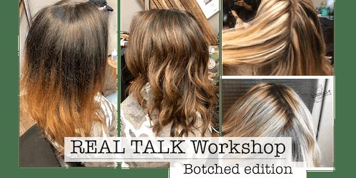 REAL TALK Workshop: Botched Edition