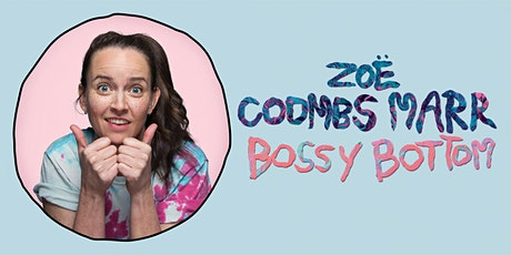 Hannah Gadsby presents ZOË COOMBS MARR – BOSSY BOTTOM tickets