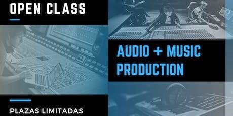 Open Class: Audio & Music Production entradas