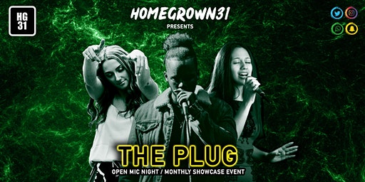 The Plug - Open Mic Night / Monthly Showcase Event by HomeGrown 31
