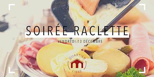 Soirée Raclette au Quartier Libre